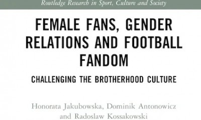Female Fans, Gender Relations and Football Fandom. Challenging the Brotherhood Culture
